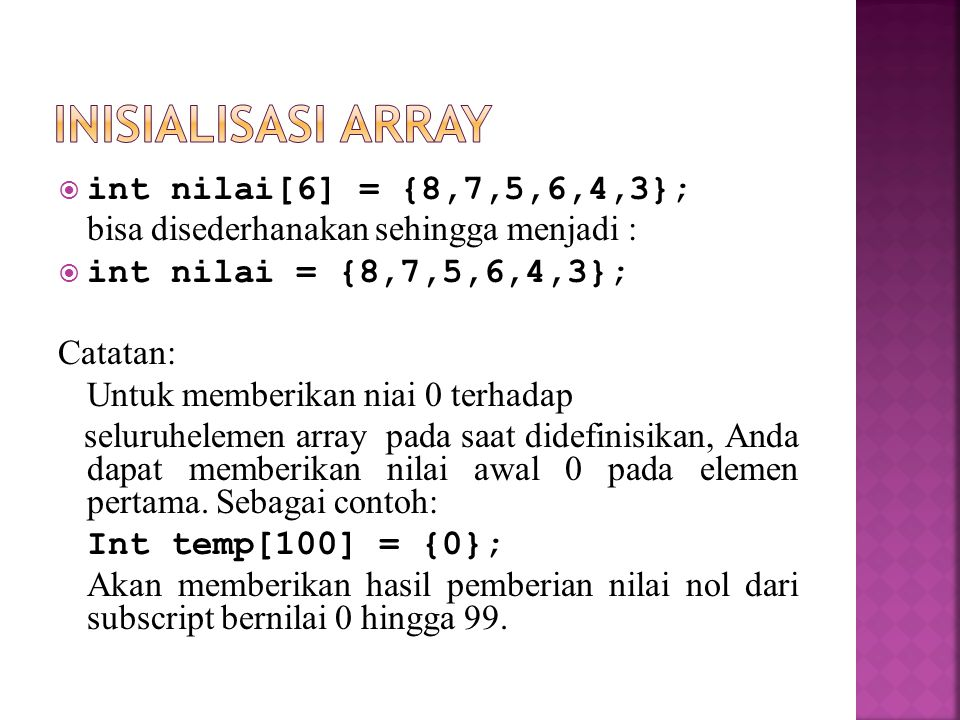 INISIALISASI array int nilai[6] = {8,7,5,6,4,3};